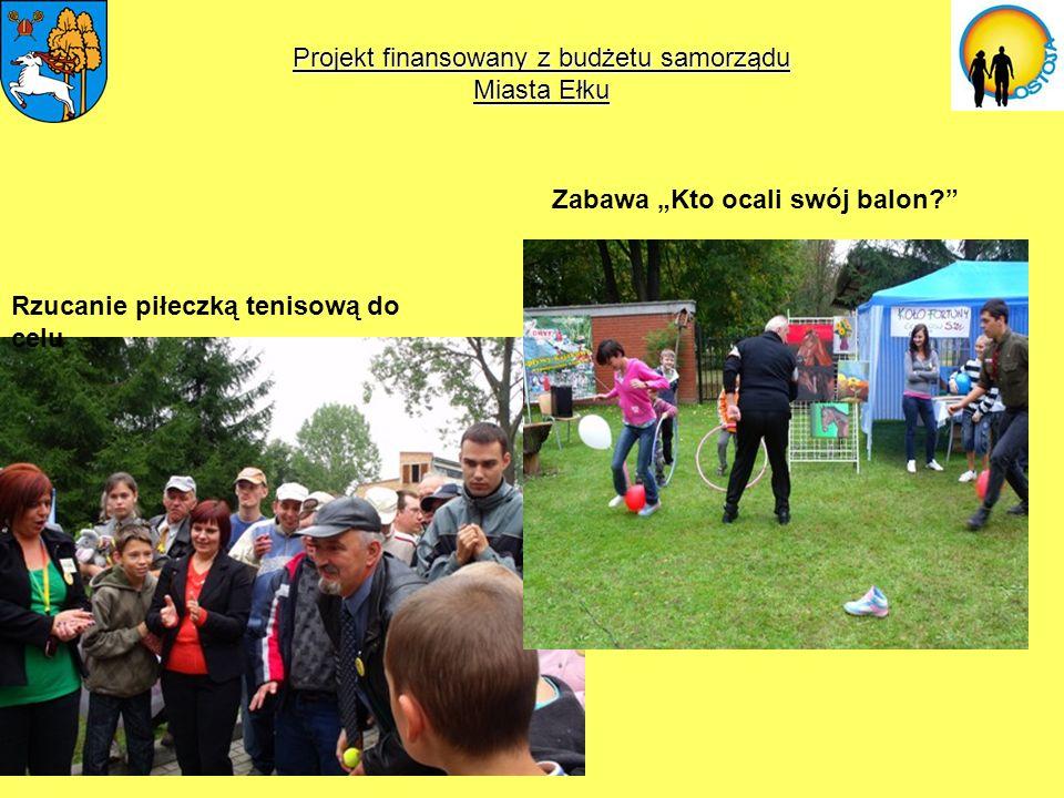 Projekt finansowany z budżetu samorządu Miasta Ełku Rzucanie piłeczką tenisową do celu Zabawa Kto ocali swój balon?