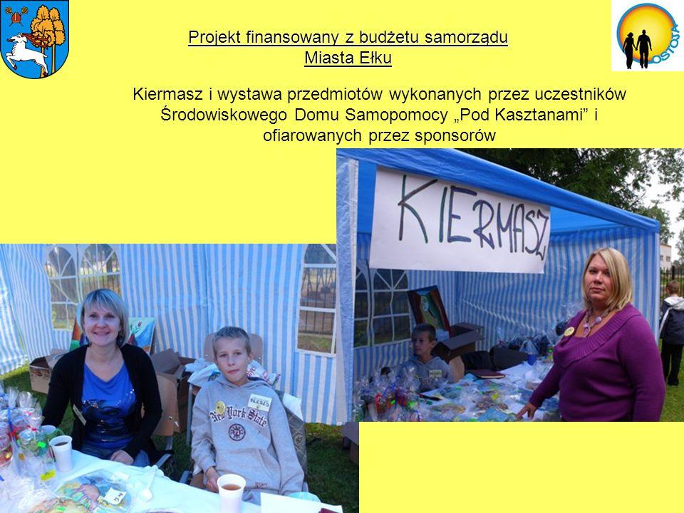 Projekt finansowany z budżetu samorządu Miasta Ełku Kiermasz i wystawa przedmiotów wykonanych przez uczestników Środowiskowego Domu Samopomocy Pod Kas