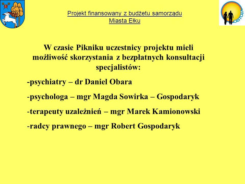 Projekt finansowany z budżetu samorządu Miasta Ełku W czasie Pikniku uczestnicy projektu mieli możliwość skorzystania z bezpłatnych konsultacji specja