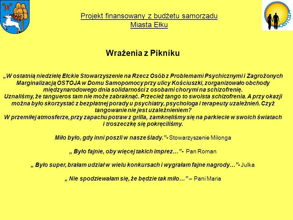 Projekt finansowany z budżetu samorządu Miasta Ełku Wrażenia z Pikniku W ostatnią niedzielę Ełckie Stowarzyszenie na Rzecz Osób z Problemami Psychiczn