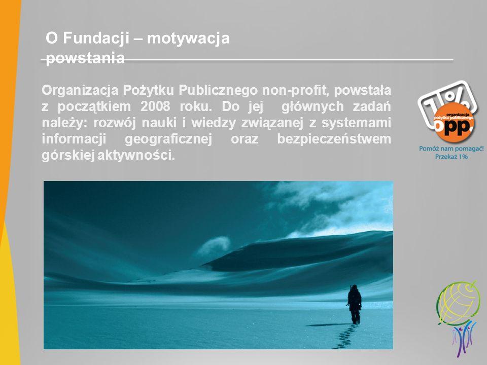 O Fundacji – motywacja powstania Organizacja Pożytku Publicznego non-profit, powstała z początkiem 2008 roku. Do jej głównych zadań należy: rozwój nau