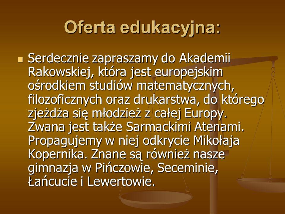 Oferta edukacyjna: Serdecznie zapraszamy do Akademii Rakowskiej, która jest europejskim ośrodkiem studiów matematycznych, filozoficznych oraz drukarst