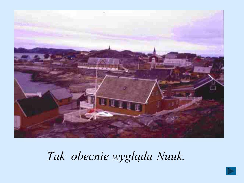 Tak obecnie wygląda Nuuk.