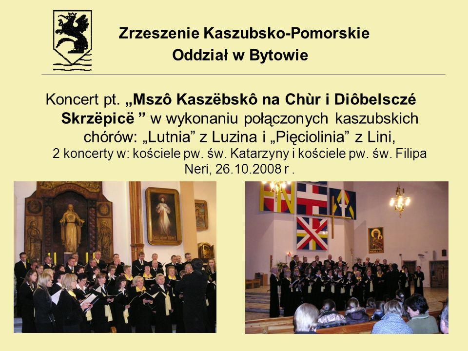Koncert pt. Mszô Kaszëbskô na Chùr i Diôbelsczé Skrzëpicë w wykonaniu połączonych kaszubskich chórów: Lutnia z Luzina i Pięciolinia z Lini, 2 koncerty