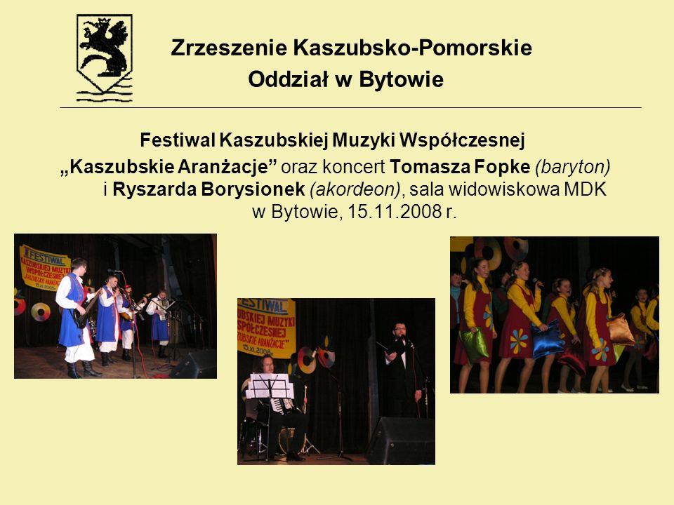 Festiwal Kaszubskiej Muzyki Współczesnej Kaszubskie Aranżacje oraz koncert Tomasza Fopke (baryton) i Ryszarda Borysionek (akordeon), sala widowiskowa