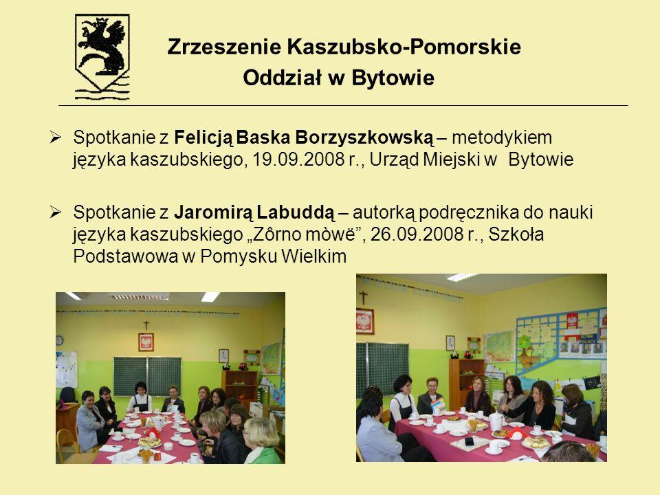 Spotkanie z Felicją Baska Borzyszkowską – metodykiem języka kaszubskiego, 19.09.2008 r., Urząd Miejski w Bytowie Spotkanie z Jaromirą Labuddą – autork
