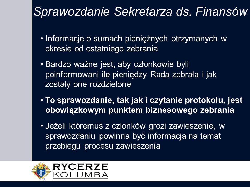 Sprawozdanie Sekretarza ds. Finansów Informacje o sumach pieniężnych otrzymanych w okresie od ostatniego zebrania Bardzo ważne jest, aby członkowie by