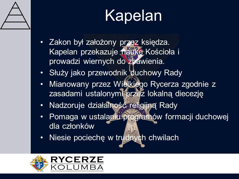 Kapelan Zakon był założony przez księdza. Kapelan przekazuje naukę Kościoła i prowadzi wiernych do zbawienia. Służy jako przewodnik duchowy Rady Miano