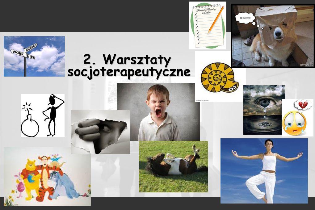 2. Warsztaty socjoterapeutyczne socjoterapeutyczne