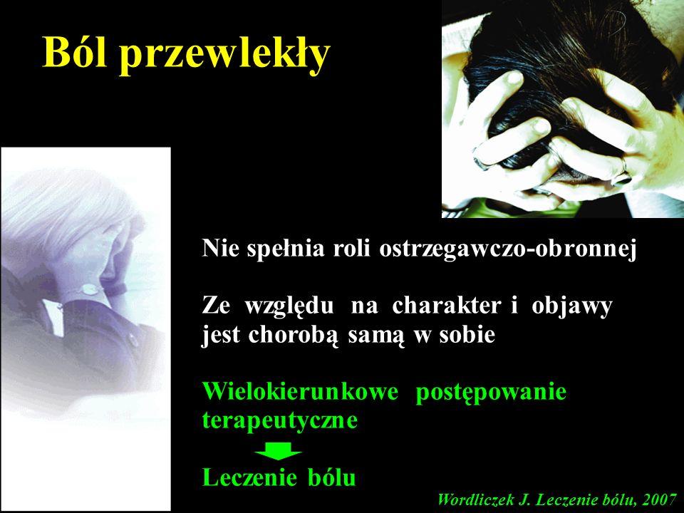 Ból przewlekły Nie spełnia roli ostrzegawczo-obronnej Ze względu na charakter i objawy jest chorobą samą w sobie Wielokierunkowe postępowanie terapeut