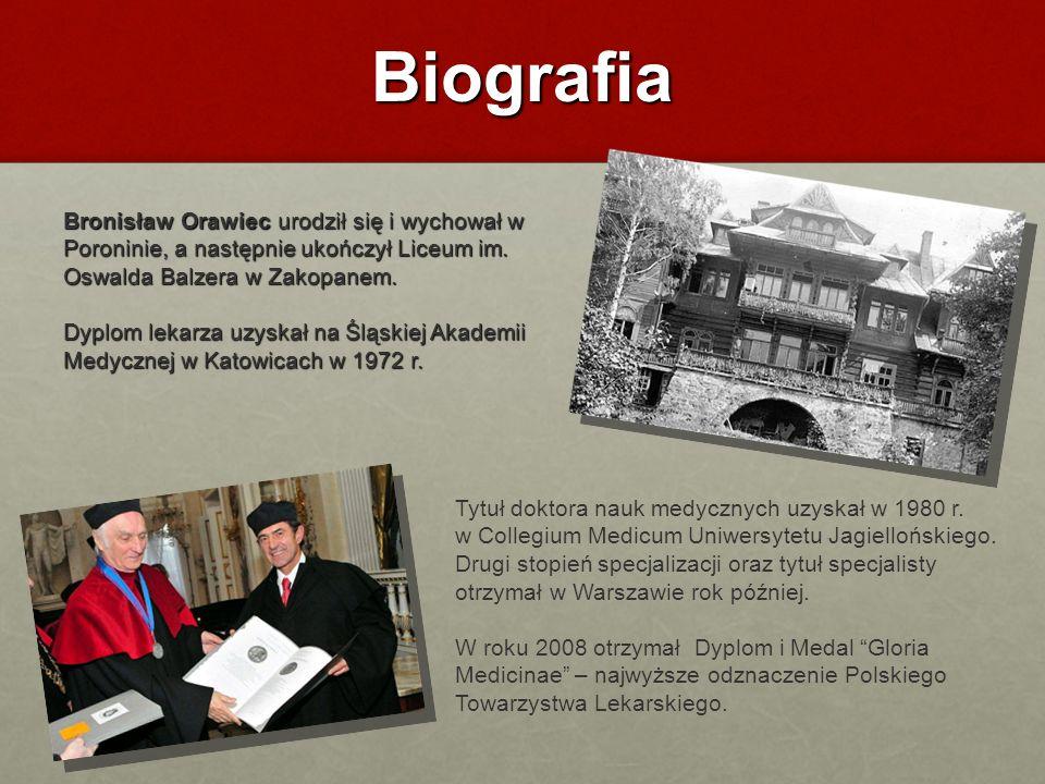 Biografia Bronisław Orawiec urodził się i wychował w Poroninie, a następnie ukończył Liceum im. Oswalda Balzera w Zakopanem. Dyplom lekarza uzyskał na