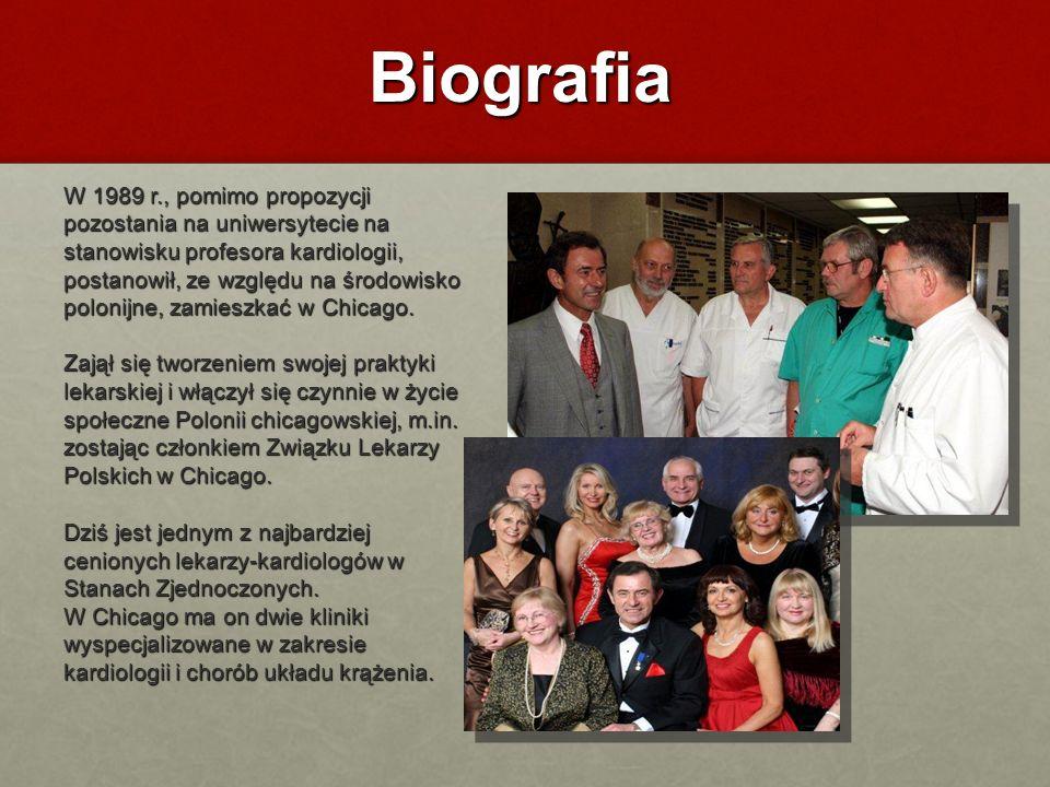 Biografia W 1989 r., pomimo propozycji pozostania na uniwersytecie na stanowisku profesora kardiologii, postanowił, ze względu na środowisko polonijne