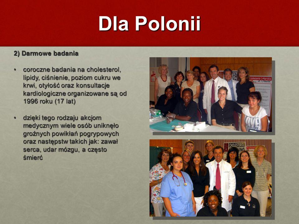 Dla Polonii 2) Darmowe badania coroczne badania na cholesterol, lipidy, ciśnienie, poziom cukru we krwi, otyłość oraz konsultacje kardiologiczne organ