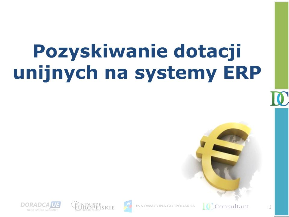 Pozyskiwanie dotacji unijnych na systemy ERP 1