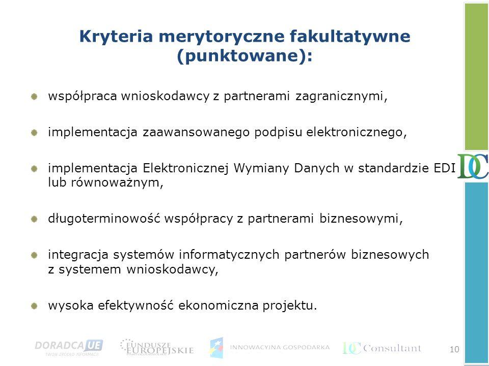 10 Kryteria merytoryczne fakultatywne (punktowane): współpraca wnioskodawcy z partnerami zagranicznymi, implementacja zaawansowanego podpisu elektroni