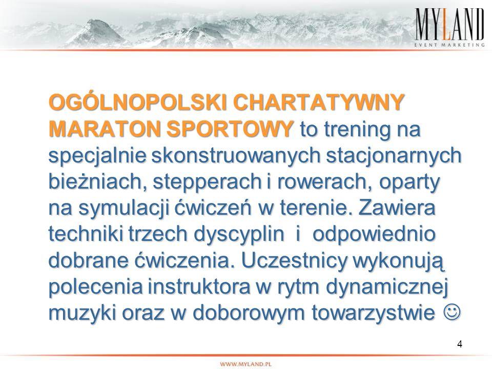 4 OGÓLNOPOLSKI CHARTATYWNY MARATON SPORTOWY to trening na specjalnie skonstruowanych stacjonarnych bieżniach, stepperach i rowerach, oparty na symulac