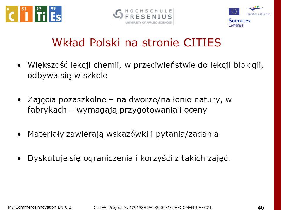 M2-Commerceinnovation-EN-0.2 CITIES Project N. 129193-CP-1-2006-1-DE–COMENIUS–C21 40 Wkład Polski na stronie CITIES Większość lekcji chemii, w przeciw