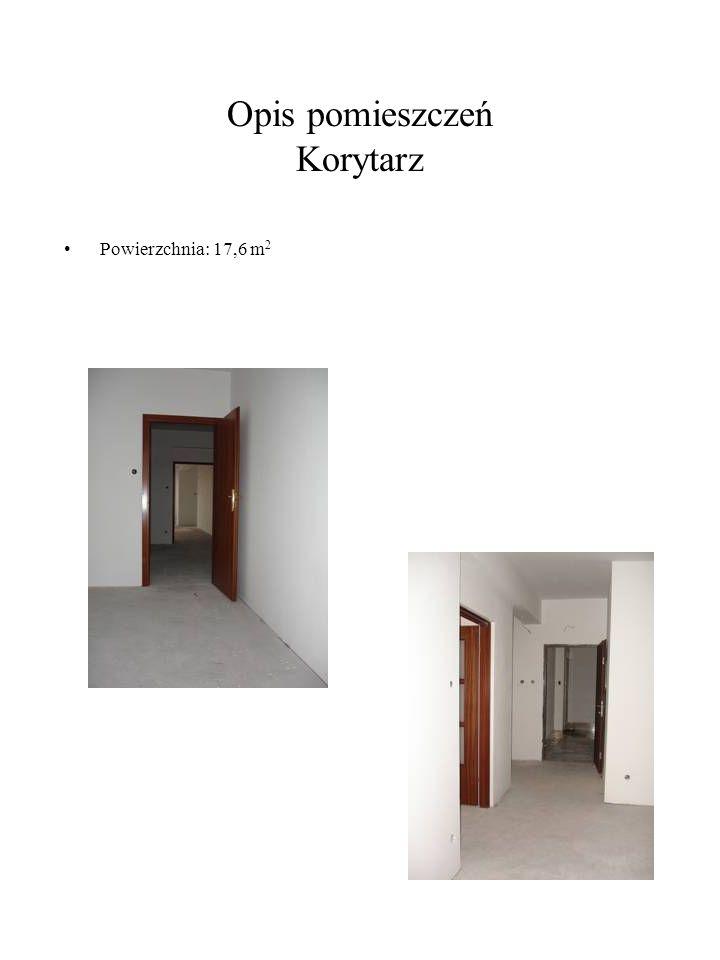 Opis pomieszczeń Korytarz Powierzchnia: 17,6 m 2