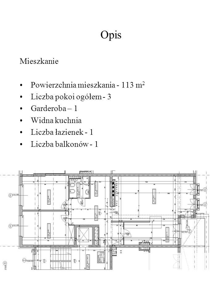 Opis Mieszkanie Powierzchnia mieszkania - 113 m 2 Liczba pokoi ogółem - 3 Garderoba – 1 Widna kuchnia Liczba łazienek - 1 Liczba balkonów - 1