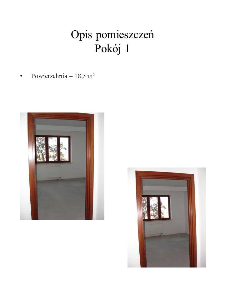Opis pomieszczeń Pokój 1 Powierzchnia – 18,3 m 2