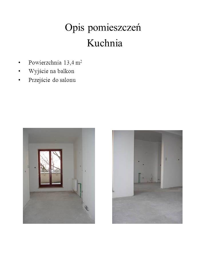 Opis pomieszczeń Kuchnia Powierzchnia 13,4 m 2 Wyjście na balkon Przejście do salonu