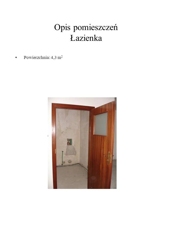 Opis pomieszczeń Łazienka Powierzchnia: 4,3 m 2