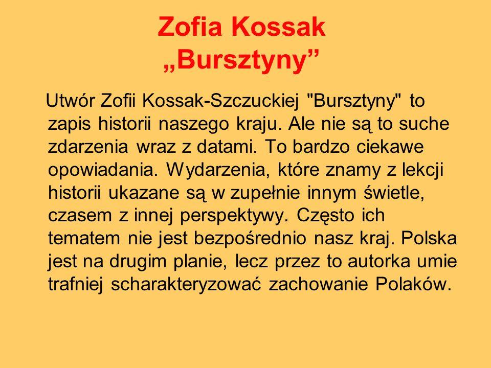 Zofia Kossak Bursztyny Utwór Zofii Kossak-Szczuckiej