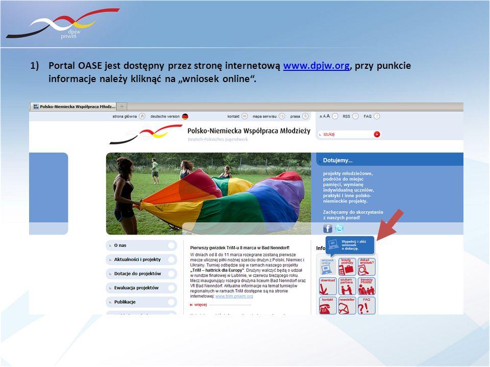 1)Portal OASE jest dostępny przez stronę internetową www.dpjw.org, przy punkcie informacje należy kliknąć na wniosek online.www.dpjw.org