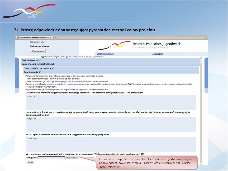 7) Proszę odpowiedzieć na następujące pytania dot. metod i celów projektu Ewentualnie mogą Państwo przesłać plik z opisem projektu, zawierającym odpow
