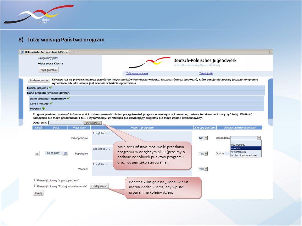8) Tutaj wpisują Państwo program Mają też Państwo możliwość przesłania programu w odrębnym pliku (prosimy o podanie wspólnych punktów programu oraz ro