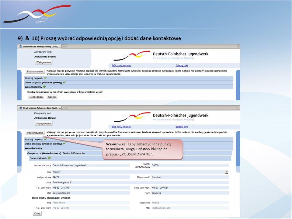 9) & 10) Proszę wybrać odpowiednią opcję i dodać dane kontaktowe Wskazówka: żeby zobaczyć inne punkty formularza, mogą Państwo kliknąć na przycisk POD