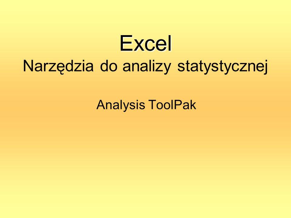 Excel Excel Narzędzia do analizy statystycznej Analysis ToolPak