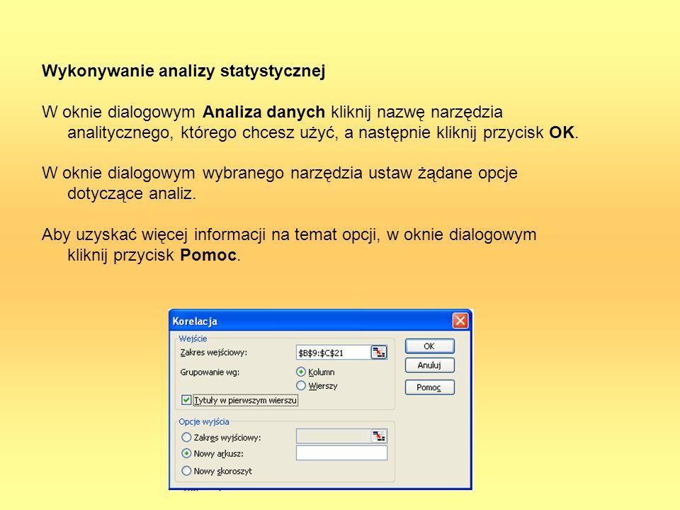 Wykonywanie analizy statystycznej W oknie dialogowym Analiza danych kliknij nazwę narzędzia analitycznego, którego chcesz użyć, a następnie kliknij pr