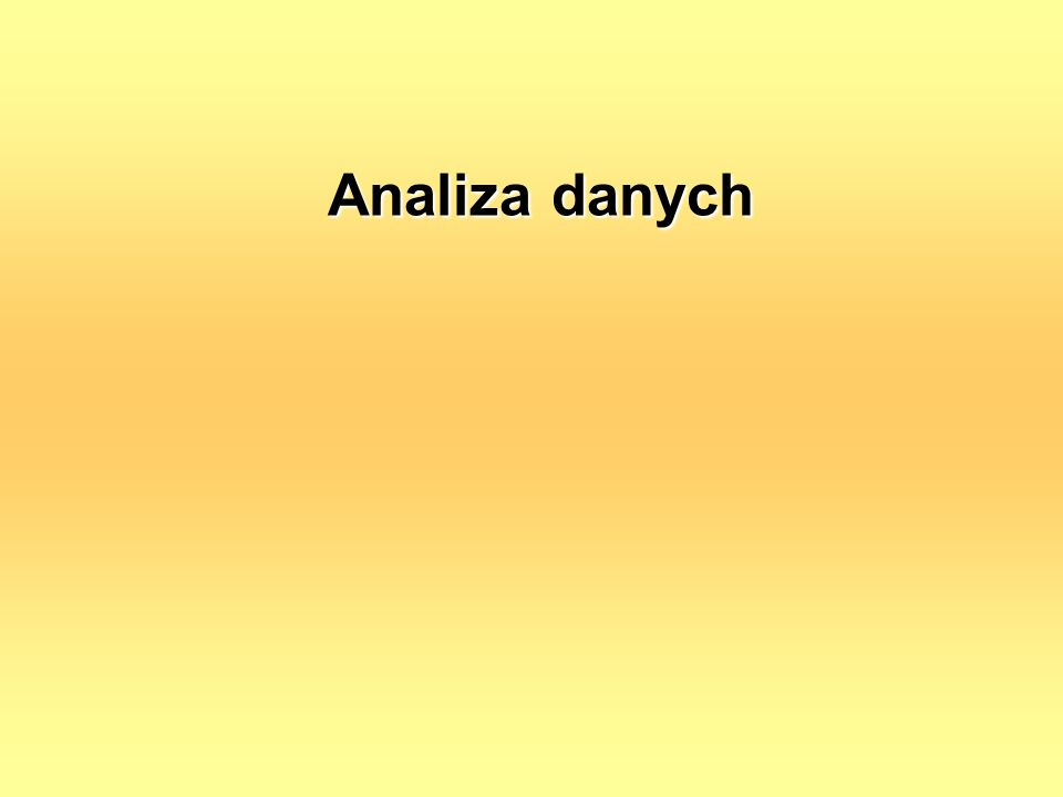 Analiza danych Analiza danych