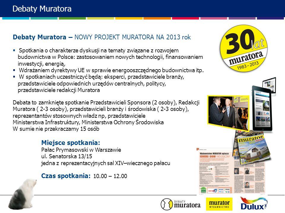 Debaty Muratora – NOWY PROJEKT MURATORA NA 2013 rok Spotkania o charakterze dyskusji na tematy związane z rozwojem budownictwa w Polsce: zastosowaniem