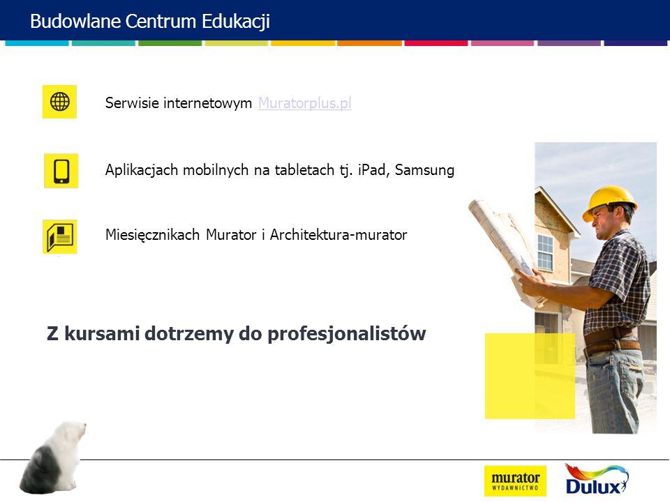 Serwisie internetowym Muratorplus.plMuratorplus.pl Aplikacjach mobilnych na tabletach tj. iPad, Samsung Miesięcznikach Murator i Architektura-murator