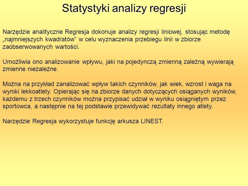 Statystyki analizy regresji Narzędzie analityczne Regresja dokonuje analizy regresji liniowej, stosując metodę najmniejszych kwadratów w celu wyznacze