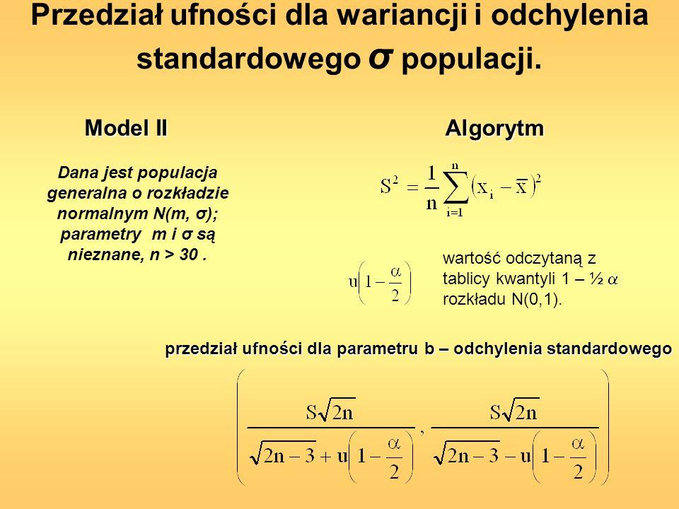 Dana jest populacja generalna o rozkładzie normalnym N(m, σ); parametry m i σ są nieznane, n > 30. wartość odczytaną z tablicy kwantyli 1 – ½ rozkładu