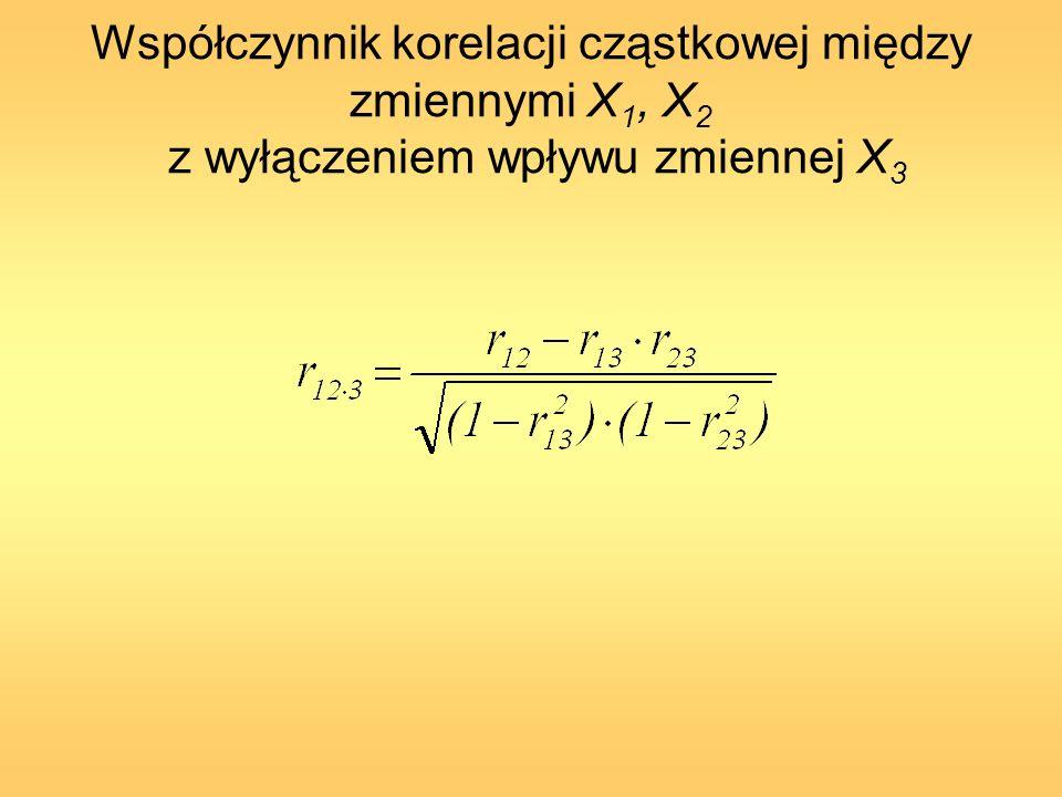 Współczynnik korelacji cząstkowej między zmiennymi X 1, X 2 z wyłączeniem wpływu zmiennej X 3
