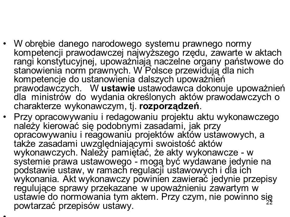 22 W obrębie danego narodowego systemu prawnego normy kompetencji prawodawczej najwyższego rzędu, zawarte w aktach rangi konstytucyjnej, upoważniają n