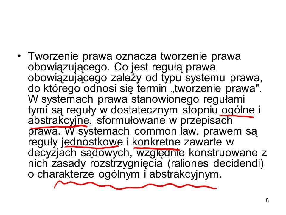 6 Formy tworzenia prawa zostały w doktrynie podzielone na dwie podstawowe grupy : stanowienie oraz praktykę.