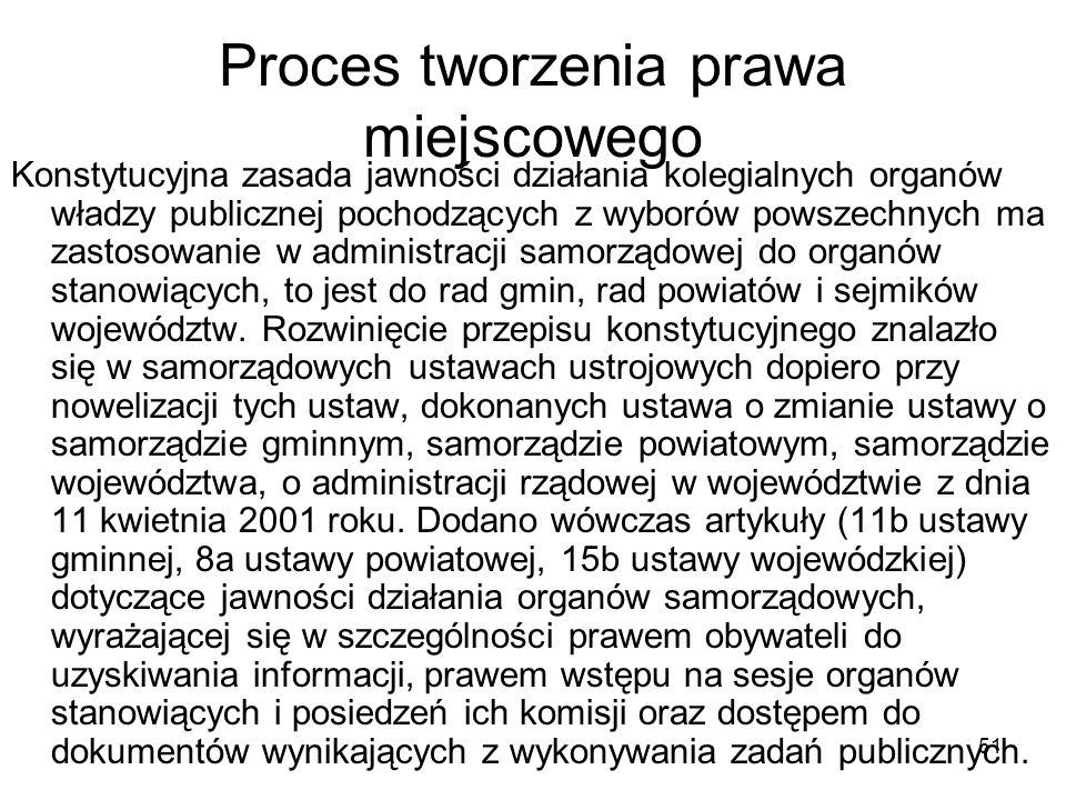 51 Proces tworzenia prawa miejscowego Konstytucyjna zasada jawności działania kolegialnych organów władzy publicznej pochodzących z wyborów powszechny