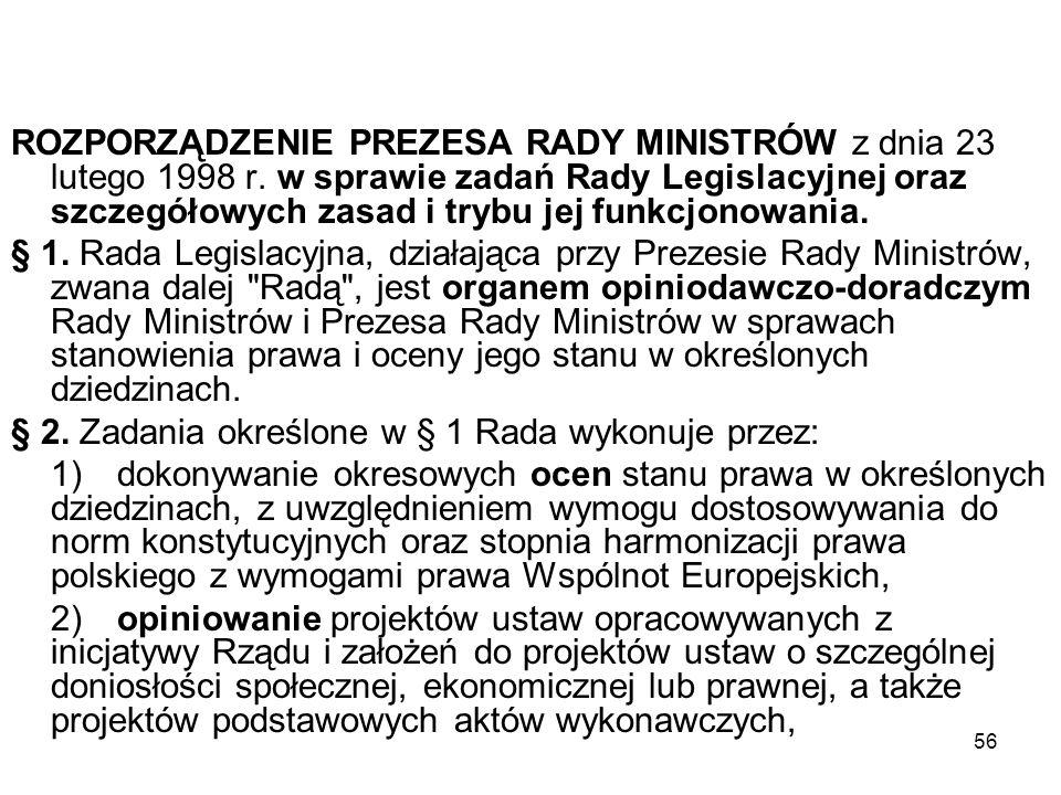 56 ROZPORZĄDZENIE PREZESA RADY MINISTRÓW z dnia 23 lutego 1998 r. w sprawie zadań Rady Legislacyjnej oraz szczegółowych zasad i trybu jej funkcjonowan