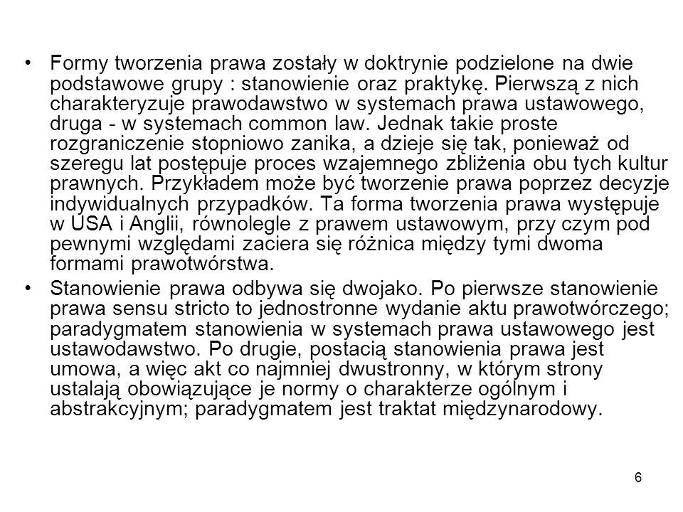 27 W polskim systemie prawnym pozycja umów międzynarodowych, od czasu uchwalenia w 1997 roku konstytucji, uległa ustabilizowaniu.