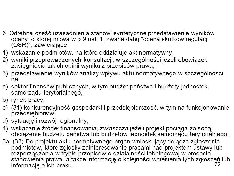75 6. Odrębną część uzasadnienia stanowi syntetyczne przedstawienie wyników oceny, o której mowa w § 9 ust. 1, zwane dalej