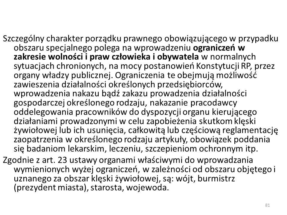 81 Szczególny charakter porządku prawnego obowiązującego w przypadku obszaru specjalnego polega na wprowadzeniu ograniczeń w zakresie wolności i praw