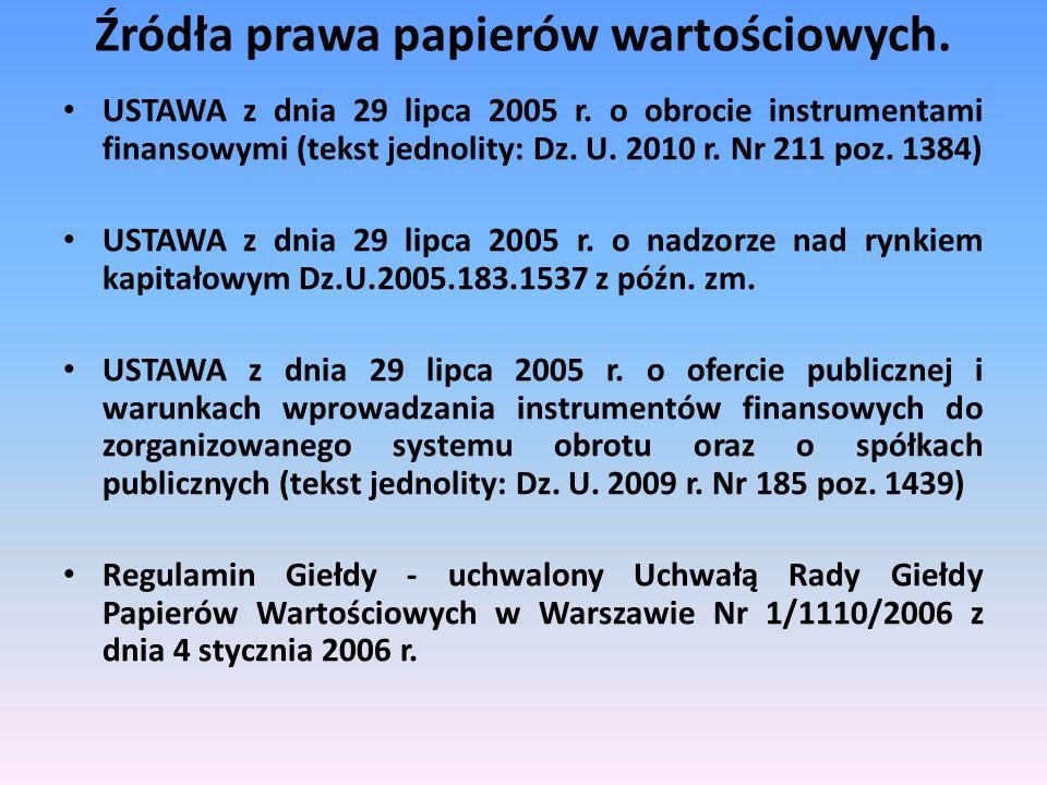 USTAWA z dnia 29 lipca 2005 r. o obrocie instrumentami finansowymi (tekst jednolity: Dz. U. 2010 r. Nr 211 poz. 1384) USTAWA z dnia 29 lipca 2005 r. o