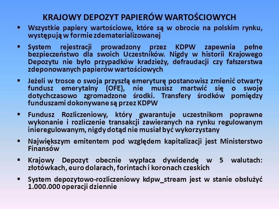 KRAJOWY DEPOZYT PAPIERÓW WARTOŚCIOWYCH Wszystkie papiery wartościowe, które są w obrocie na polskim rynku, występują w formie zdematerializowanej Syst