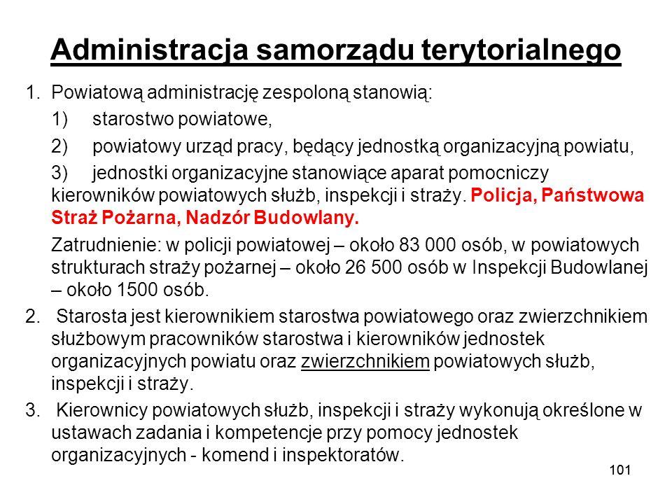 101 Administracja samorządu terytorialnego 1.Powiatową administrację zespoloną stanowią: 1)starostwo powiatowe, 2)powiatowy urząd pracy, będący jednos