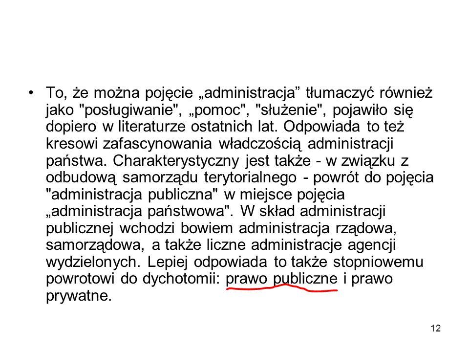 12 To, że można pojęcie administracja tłumaczyć również jako